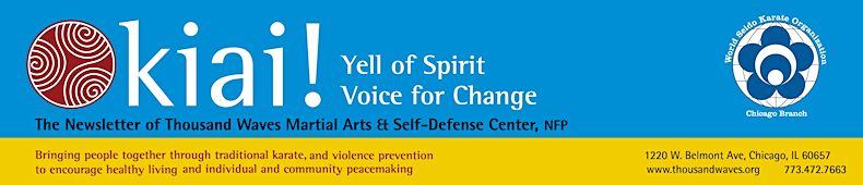 KIAI! Yell of Spirit, Voice for Change — The Newsletter of Thousand Waves Martial Arts & Self–Defence Center, NFP